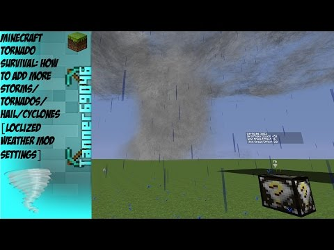 Minecraft Localized Weather Mod Settings (Tornado Mod): How to add more Tornados/Storms/Hail/