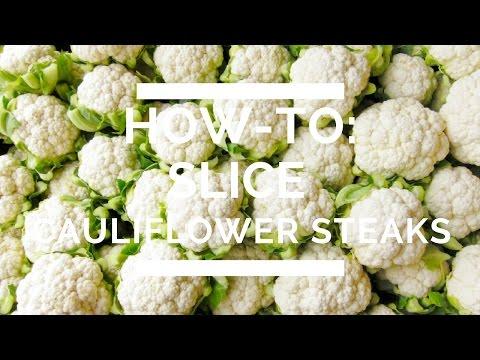 How-To: Slice Cauliflower Steaks