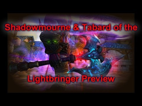 Shadowmourne & Tabard of the Lightbringer Preview