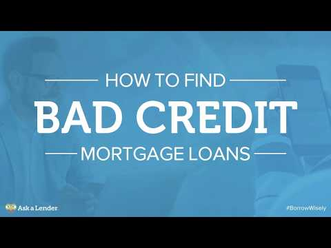 How to Find Bad Credit Mortgage Loans | Ask a Lender