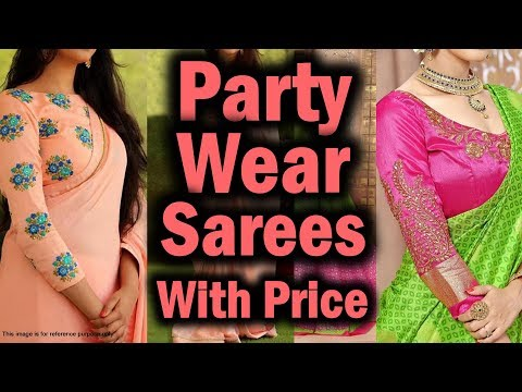 Party Sarees Designs With Price | Designer Sarees Collection 2017 With Price | Fancy Sarees