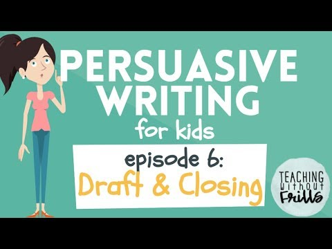 Persuasive Writing for Kids: Draft and Closing