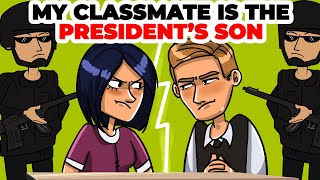 President's Son Studies in My Class | I know what kind of person he really is