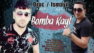 Bomba Kayf 2019 (Oruc Amin ft Ismayil Agsulu)