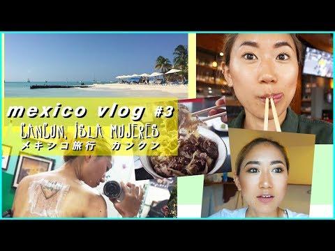 Mexico travel vlog #3 Cancún + Isla Mujeres メキシコ旅行ダイアリー #3: カンクン + イスラムへレス島