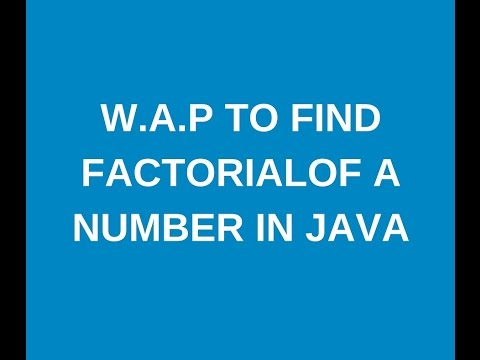 Write a java program to find factorial of a number in java?
