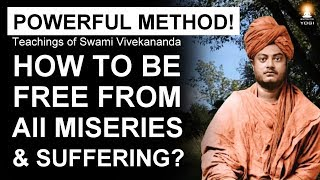 How to Overcome PAIN and SUFFERING in Life? How to be FREE from all MISERIES?