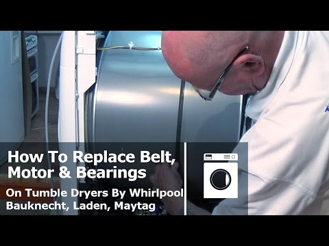 How To Replace Belt, Motor or Bearings  Tumble Dryers  Whirlpool ,Bauknecht, Laden, Maytag