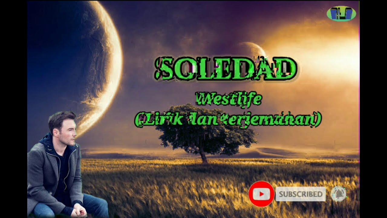 Soledad - Westlife (Lirik dan Terjemahan)