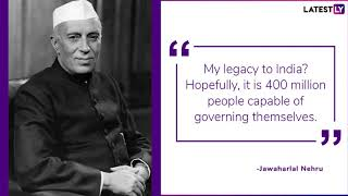 Famous Quotes by Jawahar Lal Nehru: Remembering Him on His 55th Death Anniversary