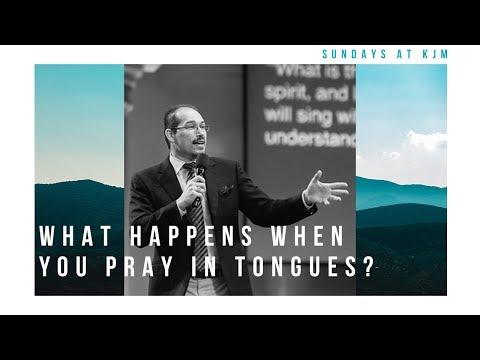 What Happens When You Pray in Tongues? - Teacher John Laffitte | April 29, 2018