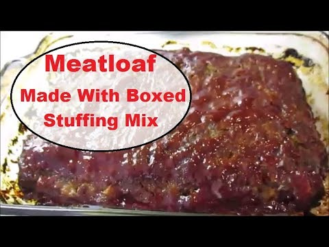 Meatloaf Made With Stove Top Stuffing