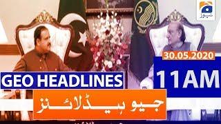 Geo Headlines 11 AM | 30th May 2020
