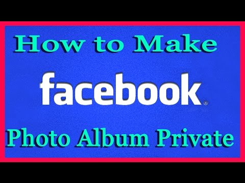 How to Make Photo Album Private On Facebook