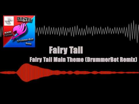 Fairy Tail Main Theme (DrummerBot Remix) - Fairy Tail [Glitch Hop]