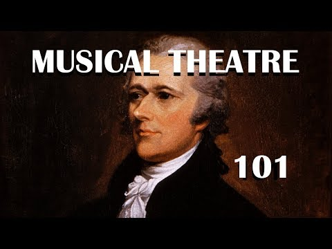 MUSICAL THEATRE HISTORY 101 based on HAMILTON