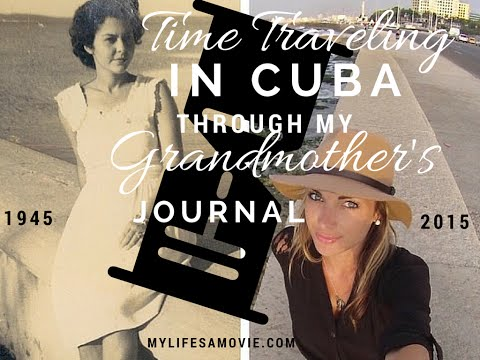 Time Traveling in Cuba - Through My Grandmother's Journal