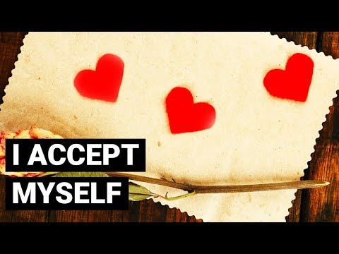 I Accept Myself Completely ~ Positive Affirmations For Self Love 4 | Law of Attraction