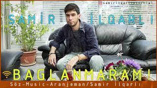 Samir İlqarlı-Bağlanmaram -(Audio)