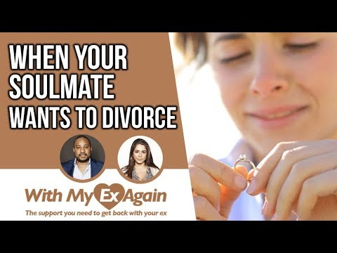 My Soulmate Wants A Divorce: What Should I Do To Get Back With My Spouse And Save My Relationship?