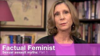Sexual assault myths: Part 1 | FACTUAL FEMINIST