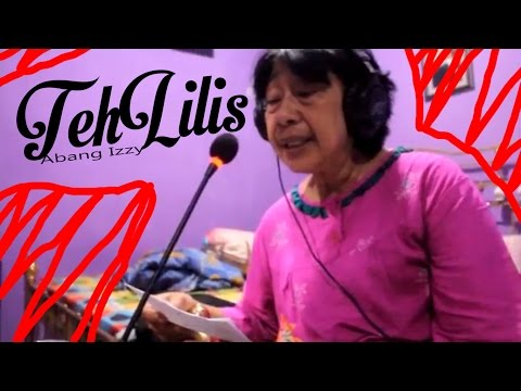 Teh Lilis - Abang Izzy (Nyokap punya lagu)