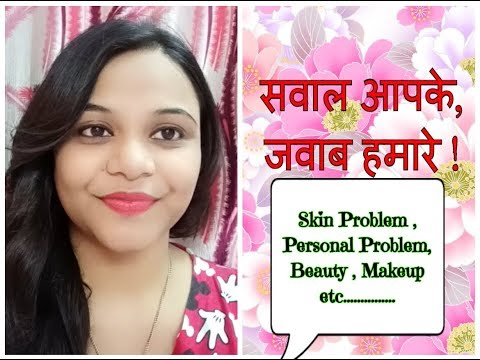 ITS Q&A TIME !! ASK ME ANYTHING | SKIN PROBLEM, PERSONAL PROBLEM, HAIRCARE, Beauty, Makeup,lifestyle