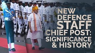 PM Modi announces Chief of Defence Staff position, what it means