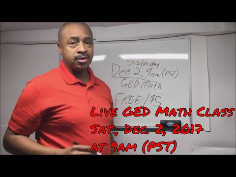 Dec  2, 2017 Live GED Math Class - Free to Online GED Course members