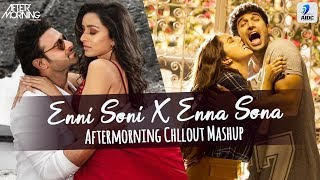 Enni Soni X Enna Sona Mashup | Aftermorning | Mashup Songs