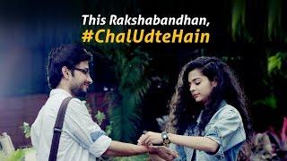 """Dear Sis..."" | #ChalUdteHain | Raksha Bandhan Special"