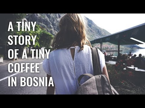 A Tiny Story of A Tiny Coffee in Bosnia, Travel Vlog