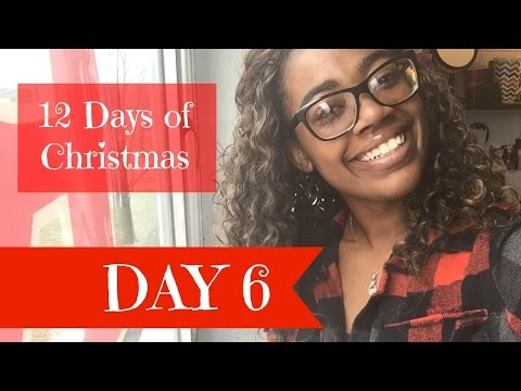 DAY 6 OF 12 DAYS OF CHRISTMAS