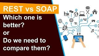 SOAP vs REST: Which one is better? or do we need to compare them? #WebServices