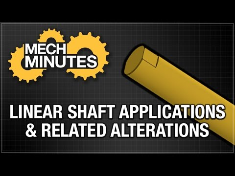 SHAFTS PT. 4: LINEAR SHAFT APPLICATIONS & RELATED ALTERATIONS | MECH MINUTES | MISUMI USA