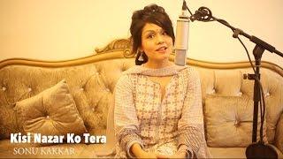 Kisi Nazar Ko Tera - Sonu Kakkar