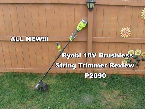 Ryobi P2090 18V Brushless Cordless String Trimmer Review NEW FOR 2017!