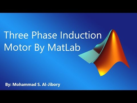 Simulation of 3-Phase induction motor by MatLab (Arabic)