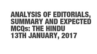 Editorial Analysis, Summary, and Expected MCQs: The Hindu - January 13 {UPSC CSE/IAS, SSC CGL/CHSL}