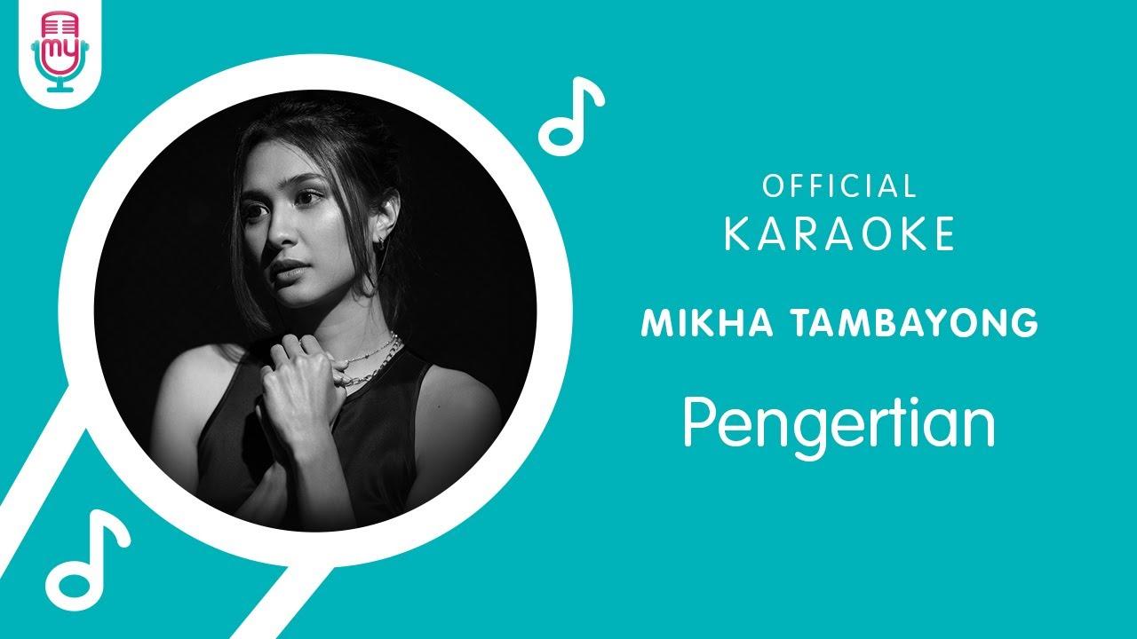 Download Mikha Tambayong – Pengertian (Official Karaoke Version) MP3 Gratis