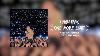 One More Light (Steve Aoki Chester Forever Remix) - Linkin Park