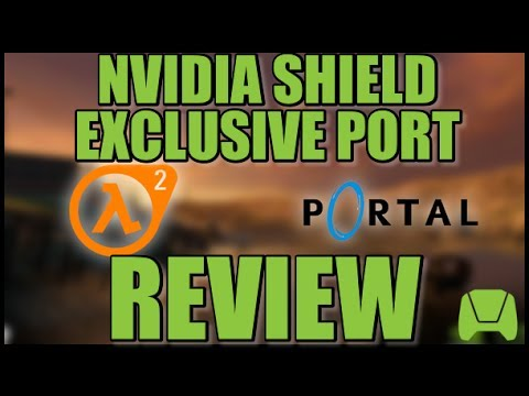 Half-Life 2 & Portal! Nvidia SHIELD Exlusive Mobile Port Review