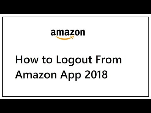 How to Logout From Amazon App 2018