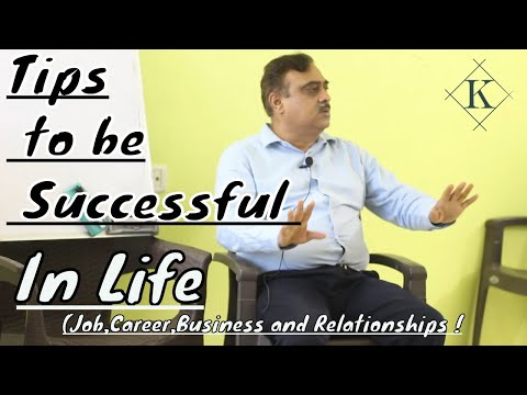 How to Be Sucessful in life ?! (Job, Business and relationship )