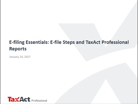 E-filing Essentials: Streamlined E-file Steps and Reports in TaxAct 2016 Professional Editions