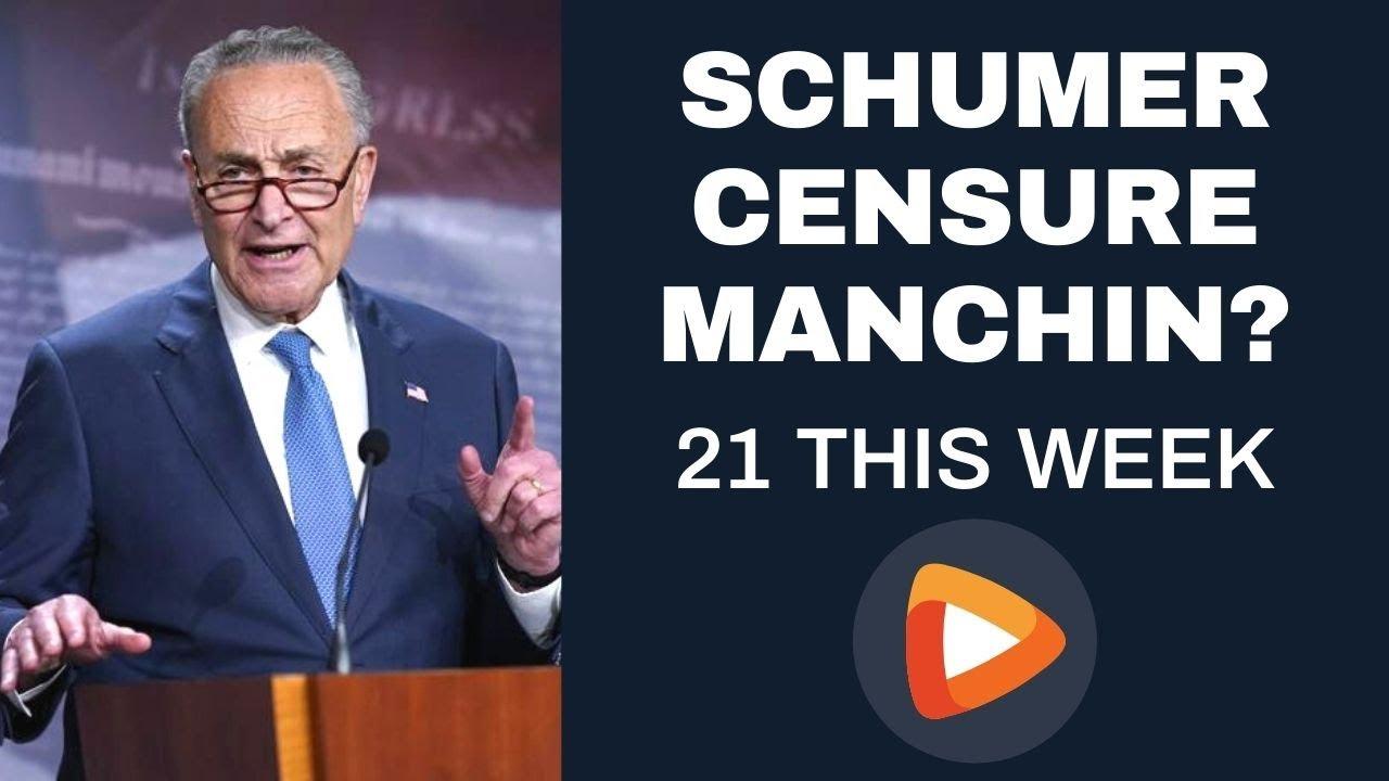 21 This Week: Any Backlash for Senator Joe Manchin?