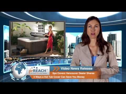 Spa Covers Vancouver, Portland Hot Tubs Dealer Shares How a Hot Tub Cover Can Save You Money