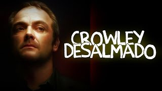 Supernatural Crack - Crowley Desalmado