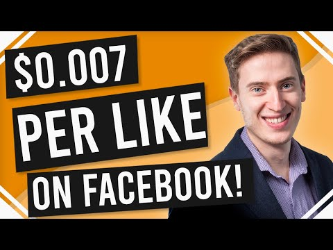 How to get $0.007 Per like for your Facebook Page - BEST FACEBOOK ADS TUTORIAL