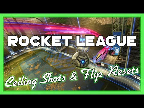 Rocket League Tutorials - Ceiling Shots & Flip Resets
